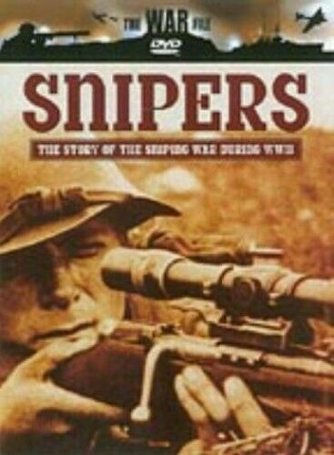 Snipers: The Story of the Sniping War during WWII